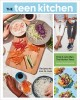 The teen kitchen : recipes we love to cook