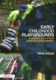Early childhood playgrounds : planning an outside learning environment