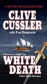 White death : a novel from the NUMA files