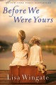 Book cover of Before we were yours