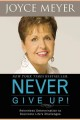 Never give up! : relentless determination to overcome life's challenges