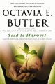 Seed to harvest : Wild seed ; Clay's ark ; Mind of my mind ; Patternmaster