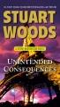 Unintended consequences : a Stone Barrington novel