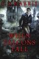 When falcons fall : a Sebastian St. Cyr mystery