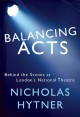 Balancing acts : behind the scenes at London's National Theatre