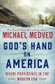 God's hand on America : divine providence in the modern era