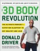 The 3D body revolution : the ultimate workout + nutrition blueprint to get healthy and lean