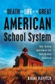 The death and life of the great American school system : how testing and choice are undermining education