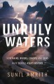 Unruly waters : how rains, rivers, coasts and seas have shaped Asia's history