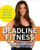 Deadline fitness : tone up and slim down when every minute counts
