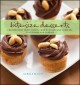 Bite-size desserts : creating mini sweet treats, from cupcakes and cobblers to custards and cookies