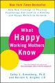 What happy working mothers know : how new findings in positive psychology can lead to a healthy and happy work/life balance
