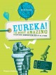 Eureka! : the most amazing scientic discoveries of all time