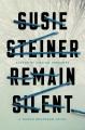 Remain silent : a Manon Bradshaw novel