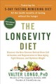 The longevity diet : discover the new science behind stem cell activation and regeneration to slow aging, fight disease, and optimize weight