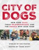 City of dogs : New York dogs, their neighborhoods, and the people who love them