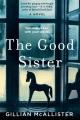 The good sister : a novel