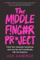 The middle finger project : trash your imposter syndrome and live the unf*ckwithable life you deserve