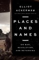 Places and names : on war, revolution, and returning