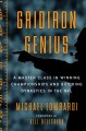 Gridiron genius : a master class in winning championships and building dynasties in the NFL