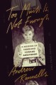 Too much is not enough : a memoir of fumbling toward adulthood