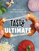 Tasty ultimate : how to cook basically everything.