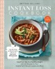 Instant loss cookbook : cook your way to a healthy weight with 125 recipes for your instant pot, electric pressure cooker, and more