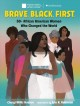 Brave, black, first : 50+ African American women who changed the world