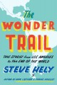 The wonder trail : true stories from Los Angeles to the end of the world