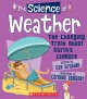 The science of weather : the changing truth about Earth's climate