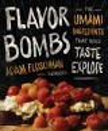 Flavor bombs : the umami ingredients that make taste explode