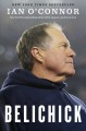 Belichick : the making of the greatest football coach of all time