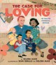 The case for loving : the fight for interracial marriage