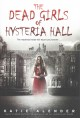Book cover of The Dead Girls of Hysteria Hall