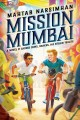 Mission Mumbai : a novel of sacred cows, snakes, and stolen toilets