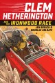 Clem Hetherington and the Ironwood race. 1