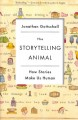 The storytelling animal : how stories make us human