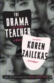 The drama teacher : a novel