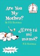 Are you my mother? = Eres tu mi mama?