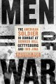 Men of war : the American soldier in combat at Bunker Hill, Gettysburg, and Iwo Jima