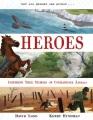 Heroes : incredible true true stories of courageous animals