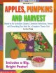 Apples, pumpkins, and harvest : ready-to-go activities, games, literature selections, poetry, and everything you need for a complete theme unit