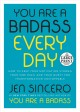 You are a badass every day : how to keep your motivation strong, your vibe high, and your quest for transformation unstoppable