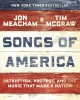 Songs of america Patriotism, Protest, and the Music That Made a Nation.