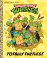 Teenage Mutant Ninja Turtles. Totally Turtles!