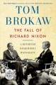 The fall of Richard Nixon : a reporter remembers Watergate