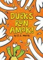 Ducks run amok!