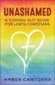 Unashamed : a coming-out guide for LGBTQ Christians