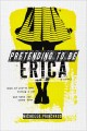 Book cover of Pretending to Be Erica