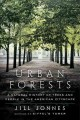 Urban forests : a natural history of trees in the American cityscape